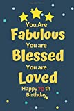 you are fabulous you are blessed you are loved happy  70 th birthday: Blank Lined Notebook. Funny and cute gag  for men, women, daughter, son, girlfriend, boyfriend, best friend, wife, husband, co-worker,perfect Gift,Logbook,gift for kids ,children