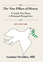 The Nine Pillars of History: A Guide for Peace, a Personal Perspective