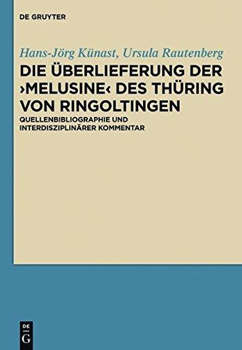 Die Überlieferung der ›Melusine‹ des Thüring von Ringoltingen: Quellenbibliographie und interdisziplinärer Kommentar (German Edition)