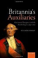 Britannia's Auxiliaries: Continental Europeans and the British Empire 1740-1800