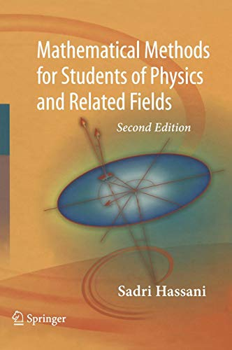 Download Mathematical Methods: For Students of Physics and Related Fields (Lecture Notes in Physics) 0387095039