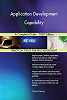Application Development Capability A Complete Guide - 2020 Edition