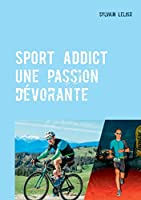 Sport Addict: Une passion dévorante