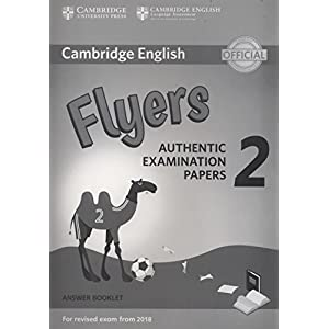 Cambridge English Young Learners 2 for Revised Exam from 2018 Flyers Answer Booklet: Authentic Examination Papers (Cambridge Young Learners Engli)