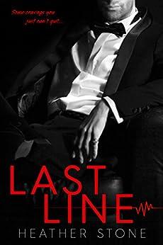 Last Line: A Bad Boy Billionaire Romance by [Stone, Heather]