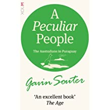 A PECULIAR PEOPLE: The Australians in Paraguay