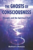 The Ghosts of Consciousness: Thought and the Spiritual Path (Omega Book)