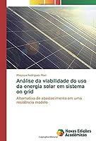 Análise da viabilidade do uso da energia solar em sistema on grid: Alternativa de abastecimento em uma residência modelo