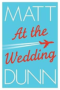 At the Wedding by [Dunn, Matt]