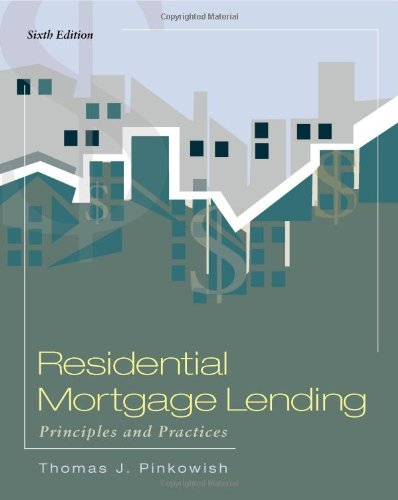 Download Residential Mortgage Lending: Principles and Practices 0324784643