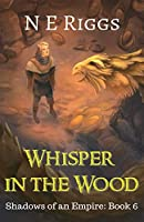 Whisper in the Wood (Shadows of an Empire)