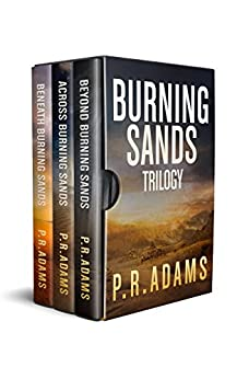 The Burning Sands Trilogy Omnibus by [Adams, P R]