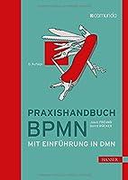 Praxishandbuch BPMN: Mit Einfuehrung in DMN