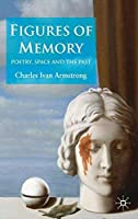 Figures of Memory: Poetry Space and the Past【洋書】 [並行輸入品]