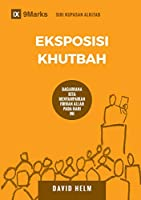 Eksposisi Khutbah (Expositional Preaching): How We Speak God's Word Today (Building Healthy Churches (Malay))