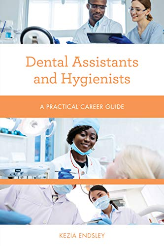 Download Dental Assistants and Hygienists: A Practical Career Guide (Practical Career Guides) 1538111810