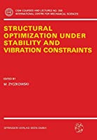 Structural Optimization Under Stability and Vibration Constraints (CISM International Centre for Mechanical Sciences)