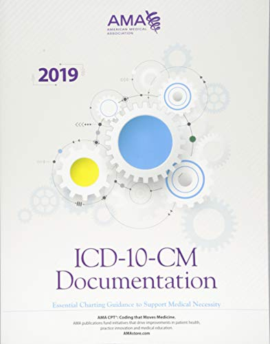 Download ICD-10-CM Documentation 2019: Essential Charting Guidance to Support Medical Necessity 1622027779