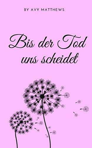Bis der Tod uns scheidet (German Edition)