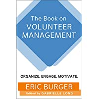 The Book on Volunteer Management: Organize. Engage. Motivate. (English Edition)