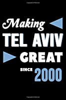 Making Tel Aviv Great Since 2000: College Ruled Journal or Notebook (6x9 inches) with 120 pages