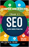 A Complete Guide to SEO 2018: (Book 1) (English Edition)