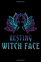 Resting Witch Face: Resting Witch Face Lotus Funny Halloween Yoga Witch Costume  Journal/Notebook Blank Lined Ruled 6x9 100 Pages