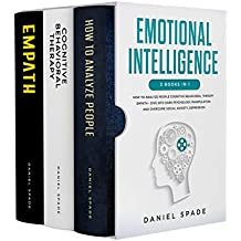 Emotional Intelligence: 3 Books in 1: - How To Analyze People Cognitive Behavioral Therapy Empath - Dive Into Dark Psychology, Manipulation And Overcome Social Anxiety, Depression