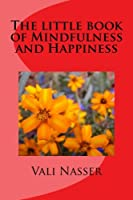 The Little Book of Mindfulness and Happiness