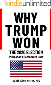 Why Trump Won The 2020 Election: 21 Reasons The Democrats Lost (English Edition)