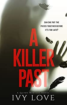 A Killer Past: A Quinn Winters Novel by [Love, Ivy]