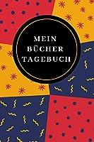 Mein Buecher Tagebuch: Notizbuch fuer gelesene Buecher - Einschreibbuch - Buecher Liste - Lieblingsbuecher - Buchtagebuch - Buecher Journal