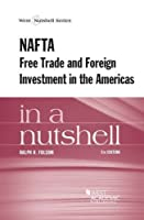 Nafta Free Trade and Foreign Investment in the Americas in a Nutshell (West Nutshell)
