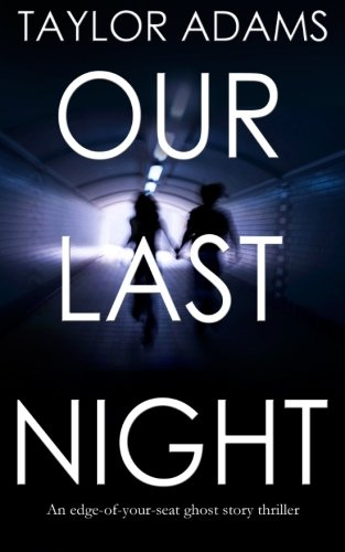 Download OUR LAST NIGHT an edge-of-your-seat ghost story thriller 1911021354