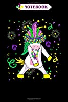 Notebook: Mardi gras 2020 unicorn with feather mask parade fans Notebook|6x9(100 pages)Blank Lined Journal For kids, student, school, women, girls, boys, men, birthday gifts|Mardi Gras New Orleans 2020 Notebook
