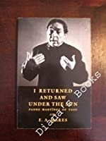 I Returned and Saw Under the Sun: Padre Martinez of Taos: A Play