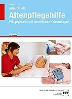 Arbeitsheft mit eingetragenen Loesungen Altenpflegehilfe: Pflegepraxis und medizinische Grundlagen