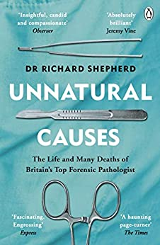 Unnatural Causes: 'An absolutely brilliant book. I really recommend it, I don't often say that'  Jeremy Vine, BBC Radio 2 by [Shepherd, Richard]