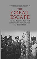The Great Escape: The Full Dramatic Story with Contributions from Survivors and Their Families