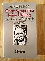 Ohne Sympathie keine Heilung. Das klinische Tagebuch von 1932