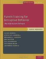 Parent Training for Disruptive Behavior: The Rubi Autism Network, Parent Workbook (Programs That Work)