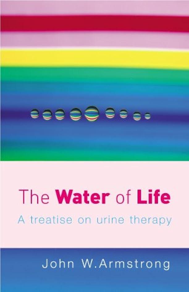 適合ベルト川The Water of Life: A Treatise of Urine Therapy