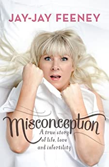 Misconception: A true story of life, love and infertility by [Feeney, Jay-Jay]