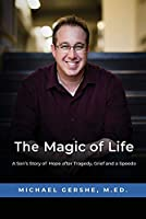 The Magic of Life: A Son's Story of Hope after Tragedy, Grief and a Speedo