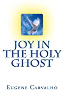 Joy in the Holy Ghost