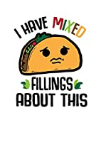 Notebook: Taco Worry Filling Pun Sarcasm Gift 120 Pages, A4 (About 8,5X11 Inches / Letter), Blank, Diary