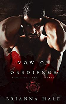 Vow of Obedience (Cavalieri Della Morte Book 2) by [Hale, Brianna]