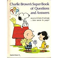 Charlie Brown's Super Book of Questions and Answers About All Kinds of Animals
