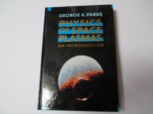 Physics Of Space Plasmas: An Introduction