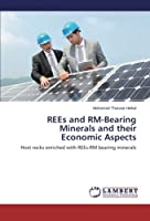 Rees and Rm-Bearing Minerals and Their Economic Aspects